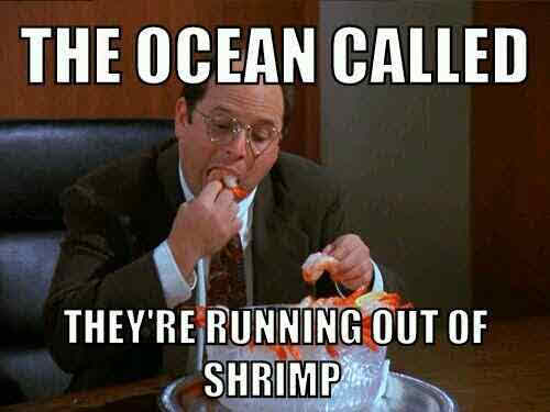 george shrimp party!,Endless Shrimp Meme